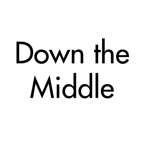 Down the middle